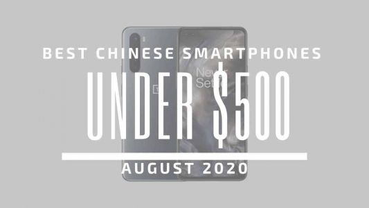 Top 5 Best Chinese Phones for Under $500 - August 2020