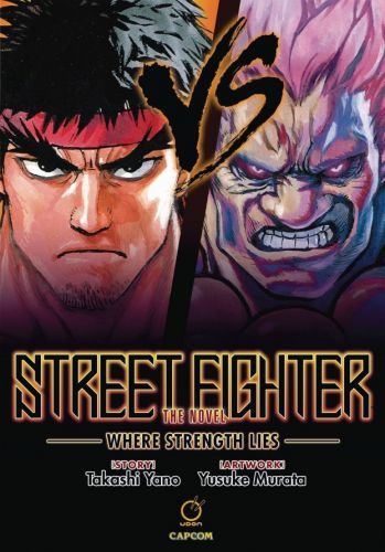"UDON publishing a hardcover Street Fighter novel, ""Where Strength Lies""; features art by Yusuke Murata"