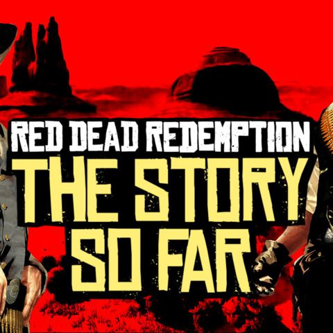 Red Dead Redemption 2 - The Story So Far Recap