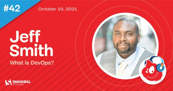 Smashing Podcast Episode 42 With Jeff Smith: What Is DevOps?