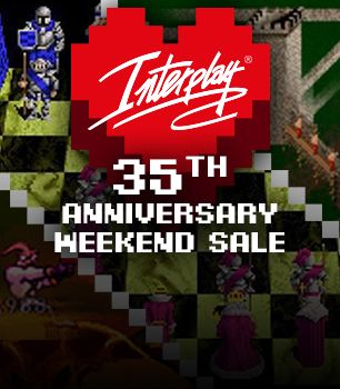 Interplay - 35th Anniversary Weekend Sale