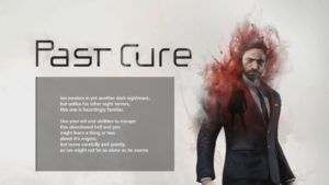 Past Cure - Un mélange entre Thriller et FPS