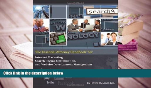 EBOOK ONLINE The Essential Attorney Handbook for Internet Marketing, Search Engine Optimization