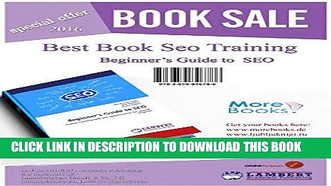 Beginner s Guide to SEO: Simple training web site optimization for search engines Full Online