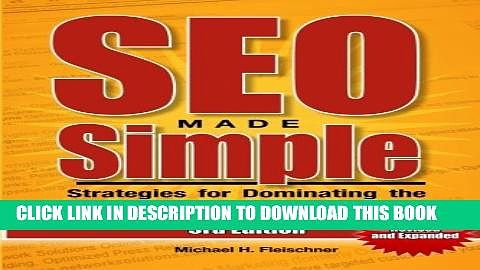SEO Made Simple : Strategies for Dominating the World s Largest Search Engine