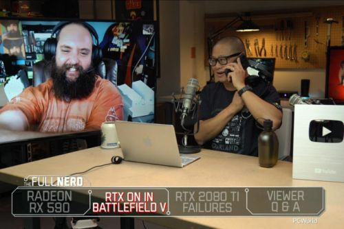 The Full Nerd ep. 74: Radeon RX 590 review, RTX on in Battlefield V, GeForce RTX 2080 Ti FE failures