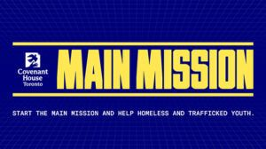 Covenant House Toronto's 'Main Mission' is a virtual gaming fundraiser