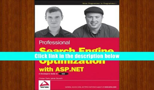 Professional Search Engine Optimization with ASP.NET: A Developer s Guide to SEO