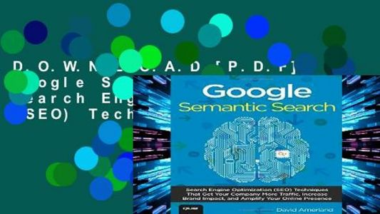 D.O.W.N.L.O.A.D Google Semantic Search: Search Engine Optimization Techniques That