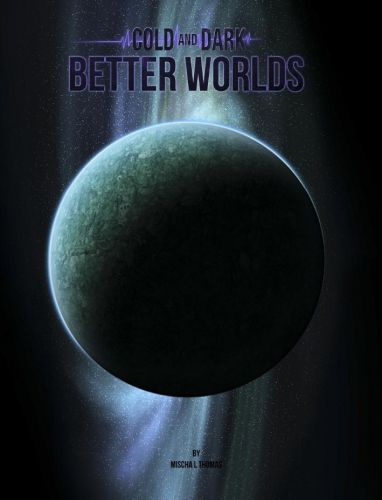 Modiphius Releases Cold and Dark: Better Worlds Sourcebook