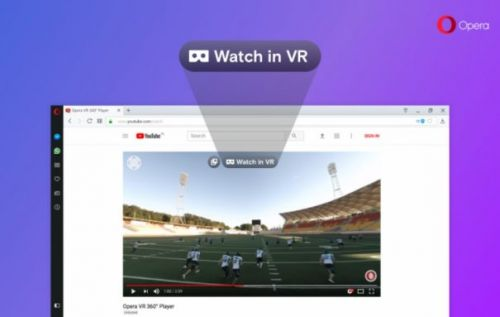 Opera web browser to soon have built-in 360 VR video player