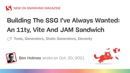 Building The SSG I've Always Wanted: An 11ty, Vite And JAM Sandwich