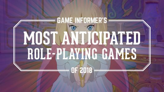 Our 10 Most Anticipated RPGs Of 2018