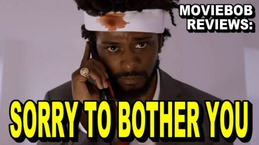 MovieBob Reviews: SORRY TO BOTHER YOU