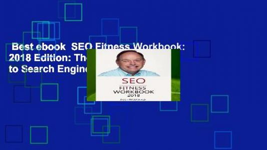 Best ebook SEO Fitness Workbook: 2018 Edition: The Seven Steps to Search Engine Optimization