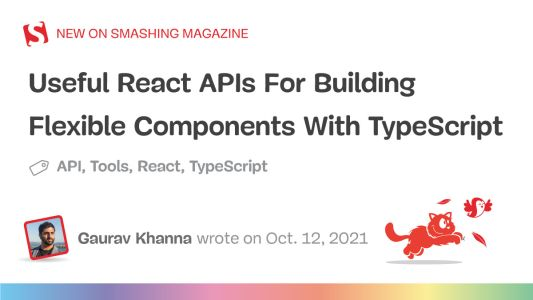 Useful React APIs For Building Flexible Components With TypeScript