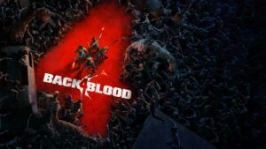 Leaked description says 'Back 4 Blood' launching on Xbox Game Pass day one