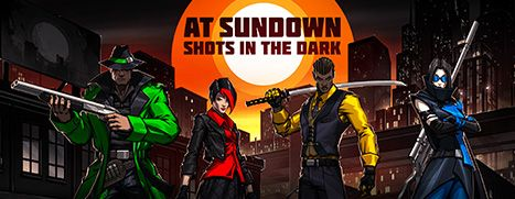 Now Available on Steam - AT SUNDOWN: Shots in the Dark, 10% off!