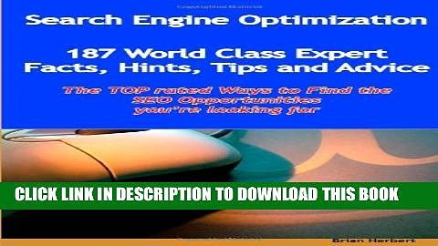 Search Engine Optimization - 144 World Class Expert Facts, Hints, Tips and Advice - the TOP